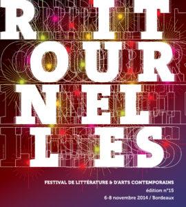 Ritournelles 2014, festival de littérature et d'arts contemporains à Bordeaux